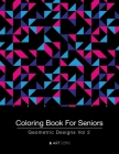 Coloring Book For Seniors: Geometric Designs Vol 2 Cover Image