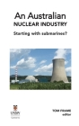 An Australian nuclear industry. Starting with submarines? Cover Image