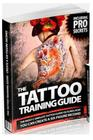 The Tattoo Training Guide: The most comprehensive, easy to follow tattoo training guide. (Volume #1) Cover Image