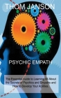Psychic Empath: The Essential Guide to Learning All About the Secrets of Psychics and Empaths and How to Develop Your Abilities. Cover Image