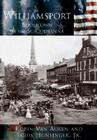 Williamsport: Boomtown on the Susquehanna (Making of America (Arcadia)) Cover Image