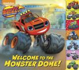Welcome to the Monster Dome! (Blaze and the Monster Machines) Cover Image