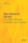 Post-Industrial Society: The Choice Between Innovation and Tradition Cover Image