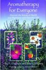 Aromatherapy for Everyone: Discover the Secrets of Health and Happiness with Essential Oils Cover Image