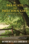 A Delicate And Precious Gift: One poet's view of the world Cover Image