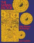 The Mayan Factor: Path Beyond Technology Cover Image