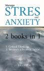 Manage Stress 2 books in 1: Critical Thinking - Becomes a Problem Solver Cover Image