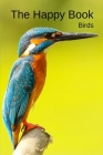 The Happy Book Birds: A picture book gift for Seniors with dementia or Alzheimer's patients. 40 colourful photos of birds with their names i Cover Image