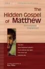 The Hidden Gospel of Matthew: Annotated & Explained (SkyLight Illuminations) Cover Image
