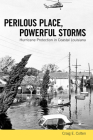 Perilous Place, Powerful Storms: Hurricane Protection in Coastal Louisiana Cover Image