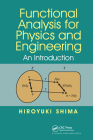Functional Analysis for Physics and Engineering: An Introduction Cover Image