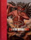 Pandemonium: A Visual History of Demonology Cover Image