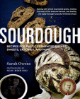 Sourdough: Recipes for Rustic Fermented Breads, Sweets, Savories, and More Cover Image