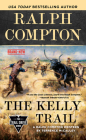 Ralph Compton The Kelly Trail (The Trail Drive Series) Cover Image