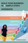 Build Your Business in 7 Simple Steps: Workbook Cover Image