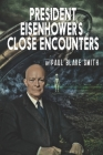 President Eisenhower's Close Encounters Cover Image