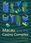 Macau and the Casino Complex (Gambling Studies) Cover Image