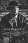Close Protection: Luxury & Hostile Environments Cover Image