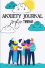 Anxiety Journal for Teens: Anti Anxiety Journal and Self Care Journal for Teens Guided Funny Stress Relief Mental Health Guided Journal Practice Cover Image