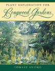 Plant Exploration for Longwood Gardens Cover Image