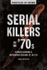 Serial Killers of the '70s, Volume 2: Stories Behind a Notorious Decade of Death Cover Image