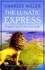 The Lunatic Express: The Magnificent Saga of the Railway's Journey into Africa Cover Image