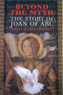 Beyond the Myth: The Story of Joan of Arc Cover Image