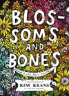 Blossoms and Bones: Drawing a Life Back Together Cover Image