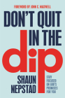 Don't Quit in the Dip: Stay Focused on God's Promises for You Cover Image
