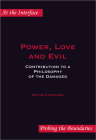 Power, Love and Evil: Contribution to a Philosophy of the Damaged Cover Image