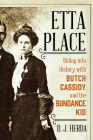 Etta Place: Riding Into History with Butch Cassidy and the Sundance Kid Cover Image