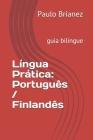 Língua Prática: Português / Finlandês: guia bilíngue Cover Image