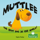 Muttlee: The Best Dog in the World! Cover Image