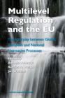 Multilevel Regulation and the EU: The Interplay Between Global, European and National Normative Processes Cover Image