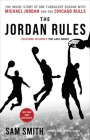 The Jordan Rules: The Inside Story of One Turbulent Season with Michael Jordan and the Chicago Bulls Cover Image