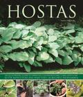 Hostas: An Illustrated Guide to Varieties, Cultivation and Care, with Step-By-Step Instructions and More Than 130 Beautiful Ph Cover Image