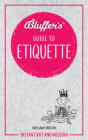 Bluffer's Guide To Etiquette: Instant Wit and Wisdom (Bluffer's Guides) Cover Image