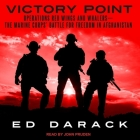 Victory Point: Operations Red Wings and Whalers -- The Marine Corps' Battle for Freedom in Afghanistan Cover Image
