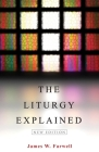 The Liturgy Explained: New Edition Cover Image