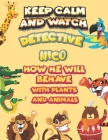 keep calm and watch detective Nico how he will behave with plant and animals: A Gorgeous Coloring and Guessing Game Book for Nico /gift for Nico, todd Cover Image