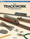 Basic Trackwork for Model Railroaders, Second Edition (Essentials) Cover Image
