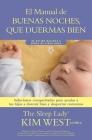 Buenas Noches, Que Duermas Bien: Un Manual Para Ayudar a Tus Hijos a Dormir Bien Y Despertar Contentos: de Recién Nacidos a Niños de Hasta Cinco Años Cover Image
