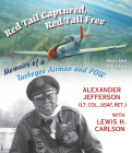Red Tail Captured, Red Tail Free: Memoirs of a Tuskegee Airman and Pow, Revised Edition (World War II: The Global) Cover Image