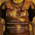 Ten Caesars: Roman Emperors from Augustus to Constantine Cover Image