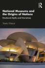 National Museums and the Origins of Nations: Emotional Myths and Narratives Cover Image