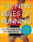 The New Rules of Running: Five Steps to Run Faster and Longer for Life Cover Image