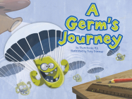 A Germ's Journey (Follow It!) Cover Image
