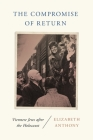 The Compromise of Return: Viennese Jews After the Holocaust Cover Image