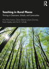 Teaching in Rural Places: Thriving in Classrooms, Schools, and Communities Cover Image
