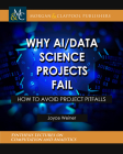 Why Ai/Data Science Projects Fail Cover Image